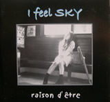 I feel SKY- raison d'etre